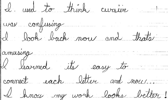 example of cursive writing Teaching cursive writing later i feel that this practice is illogically conceived, that it ignores basic developmental factors, that it is an example of faulty.